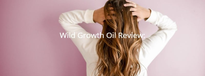 Wild Growth Oil Review:
